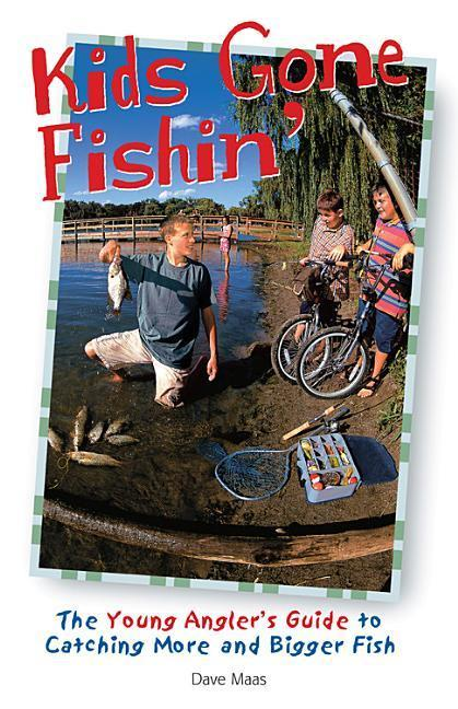 Kids Gone Fishin': The Young Angler's Guide to Catching More and Bigger Fish als Taschenbuch