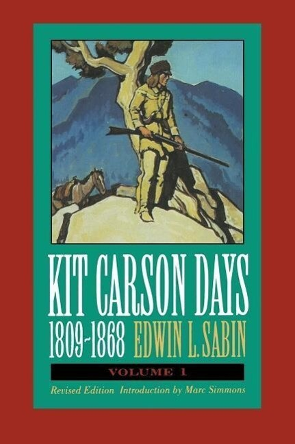 Kit Carson Days, 1809-1868, Vol 1: Adventures in the Path of Empire, Volume 1 (Revised Edition) als Taschenbuch