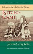 Kitchi-Gami: Life Among the Lake Superior Ojibway