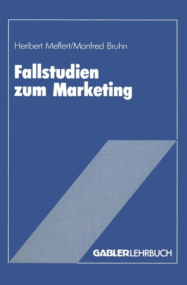 Fallstudien zum Marketing als Buch von Heribert...