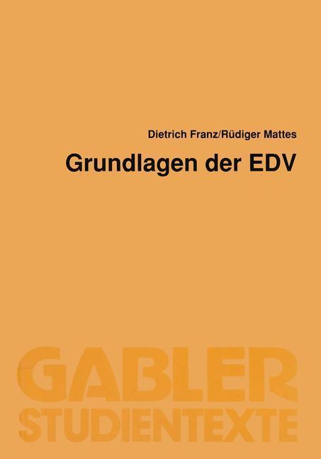 Grundlagen der EDV als Buch von Dietrich Franz
