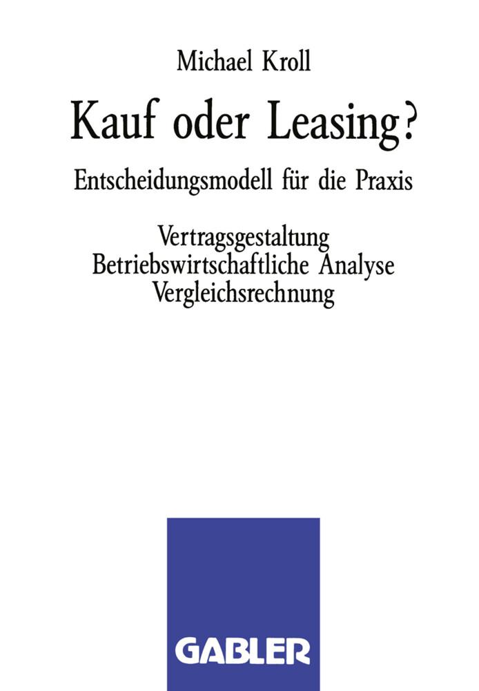 Kauf oder Leasing? als Buch von Michael Kroll