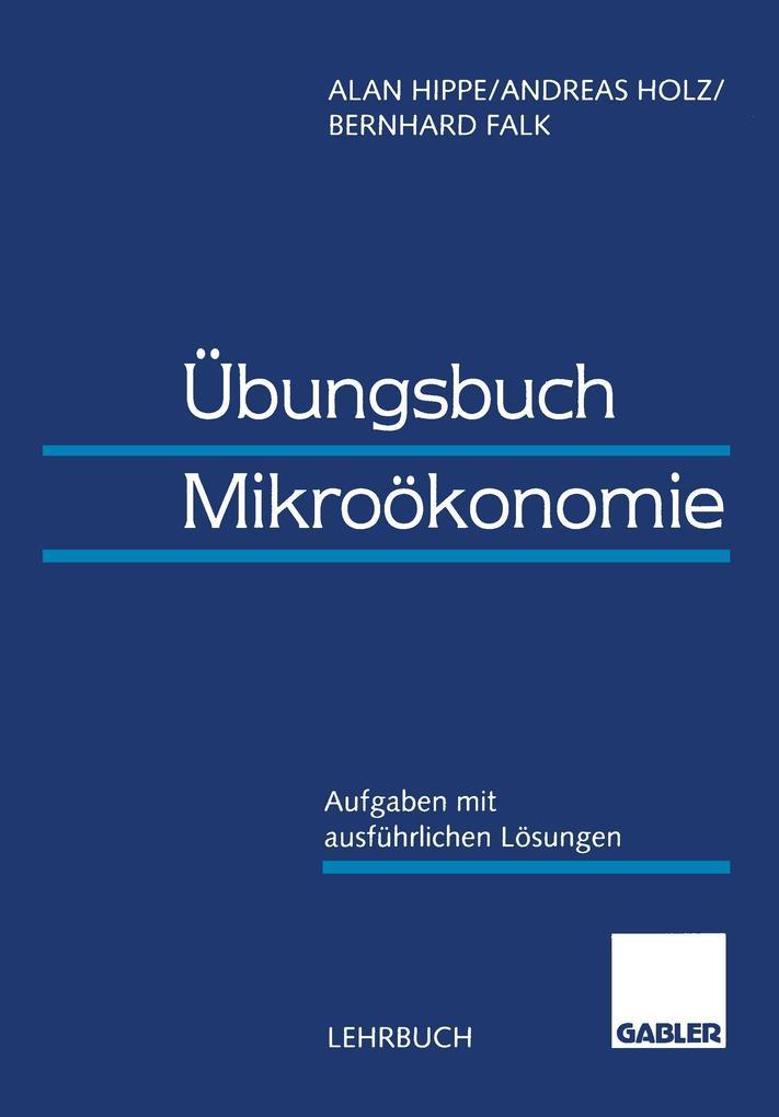 Übungsbuch Mikroökonomie als Buch von Alan Hipp...