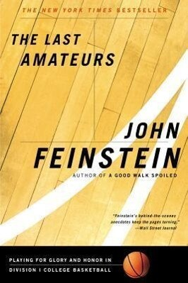 The Last Amateurs: Playing for Glory and Honor in Division I College Basketball als Taschenbuch