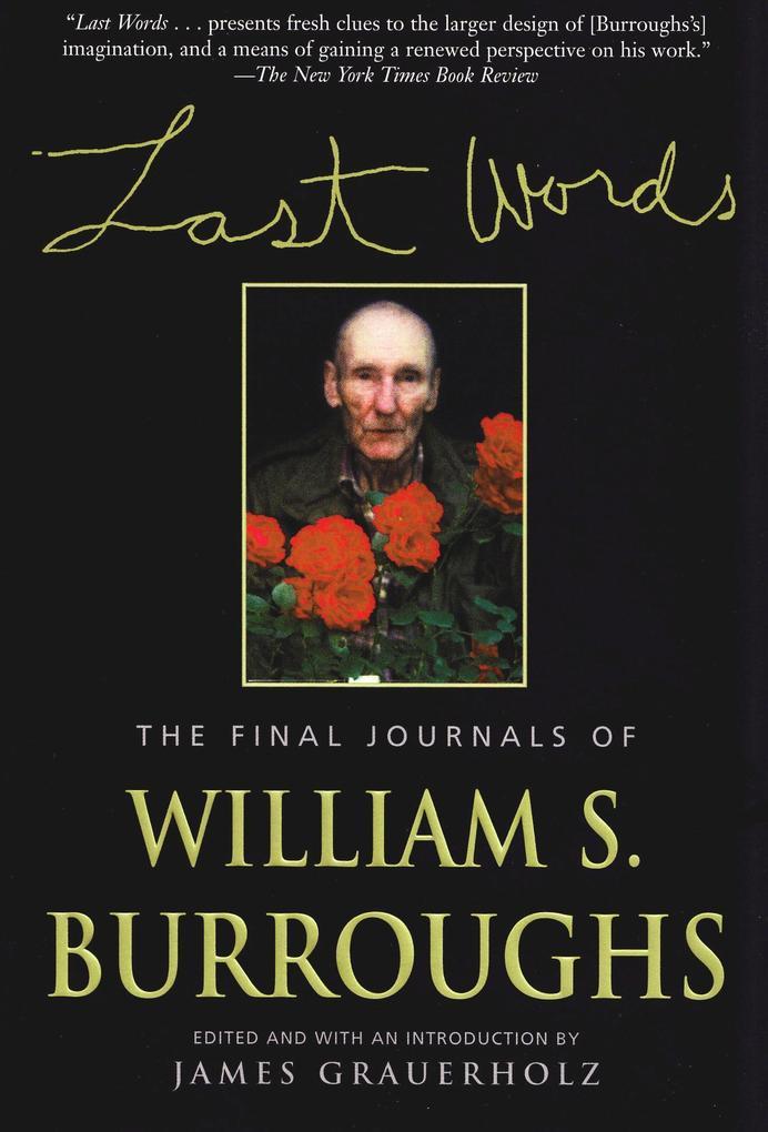 Last Words: The Final Journals of William S. Burroughs als Taschenbuch