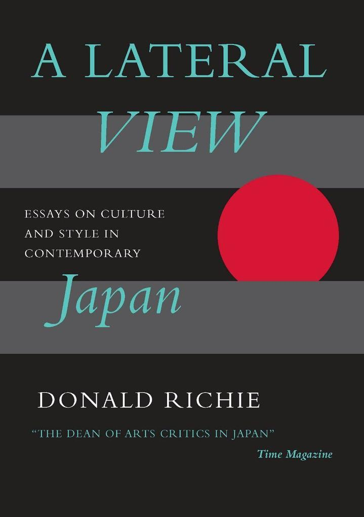 A Lateral View: Essays on Culture and Style in Contemporary Japan als Taschenbuch