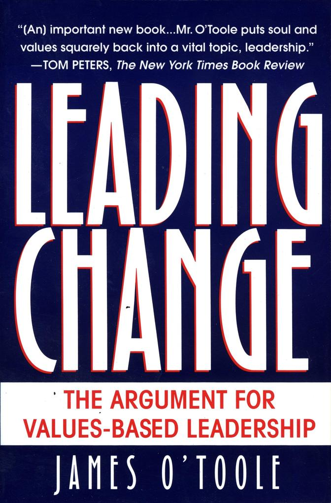 Leading Change: The Argument for Values-Based Leadership als Taschenbuch
