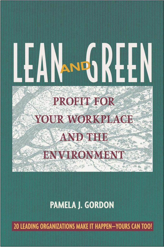 Lean and Green: Profit for Your Workplace and the Environment als Taschenbuch