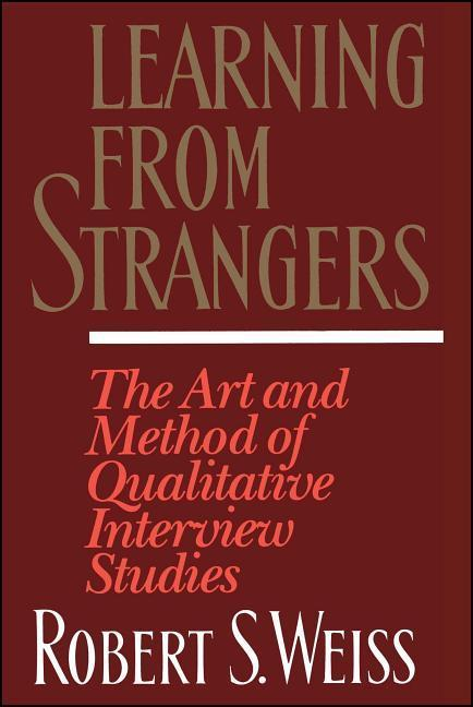 Learning from Strangers: The Art and Method of Qualitative Interview Studies als Taschenbuch