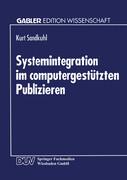 Systemintegration im computergestützten Publizieren