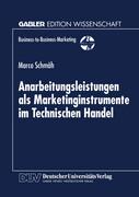 Anarbeitungsleistungen als Marketinginstrumente im Technischen Handel
