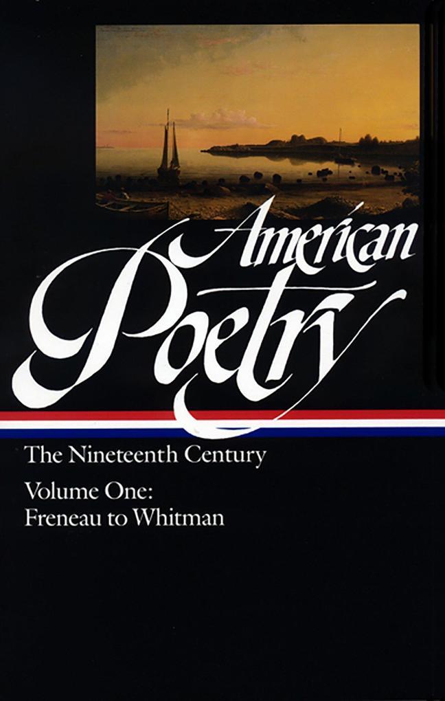 American Poetry: The Nineteenth Century Vol. 1 (Loa #66): Freneau to Whitman als Buch (gebunden)