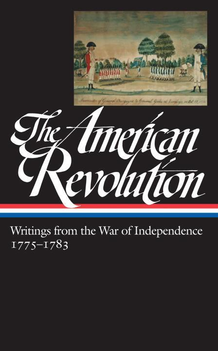 The American Revolution: Writings from the War of Independence 1775-1783 (Loa #123) als Buch (gebunden)