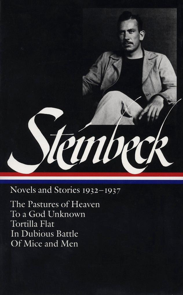 John Steinbeck: Novels and Stories 1932-1937 (Loa #72): The Pastures of Heaven / To a God Unknown / Tortilla Flat / In Dubious Battle / Of Mice and Me als Buch (gebunden)