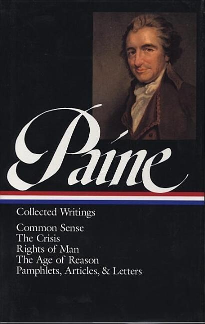 Thomas Paine: Collected Writings (Loa #76): Common Sense / The American Crisis / Rights of Man / The Age of Reason / Pamphlets, Articles, and Letters als Buch (gebunden)