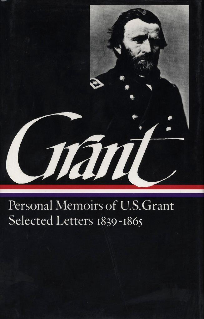 Ulysses S. Grant: Memoirs and Selected Letters (Loa #50) als Buch (gebunden)