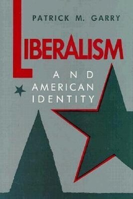 Liberalism and American Identity als Buch (gebunden)