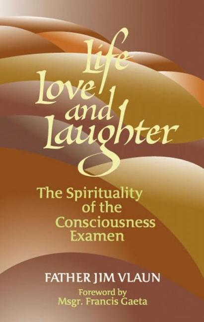 Life, Love and Laughter: The Spirituality of the Consciousness Examined als Taschenbuch