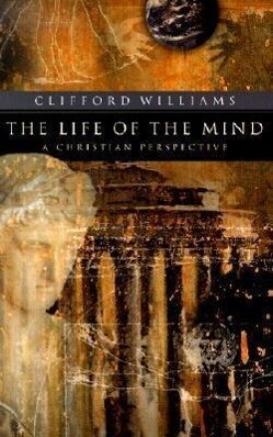 The Life of the Mind: A Christian Perspective als Taschenbuch