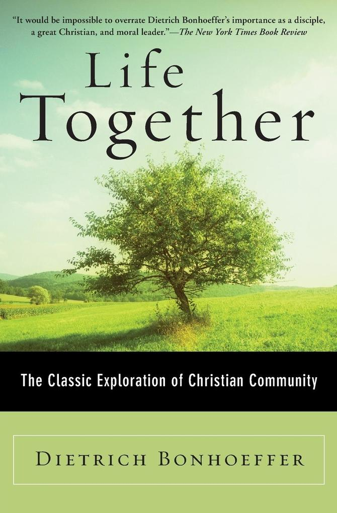 Life Together: The Classic Exploration of Christian Community als Taschenbuch