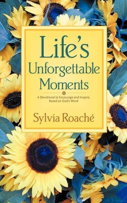 Life's Unforgettable Moments: A Devotional to Encourage and Inspire, Based on God's Word als Buch (gebunden)