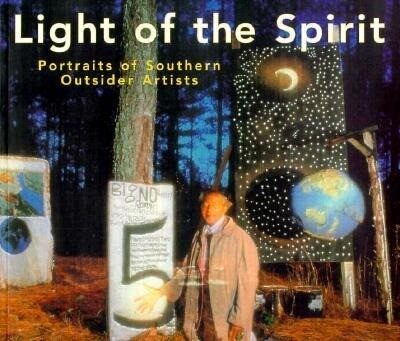 Light of the Spirit: Portraits of Southern Outsider Artists als Taschenbuch