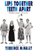 Lips Together, Teeth Apart: A Play