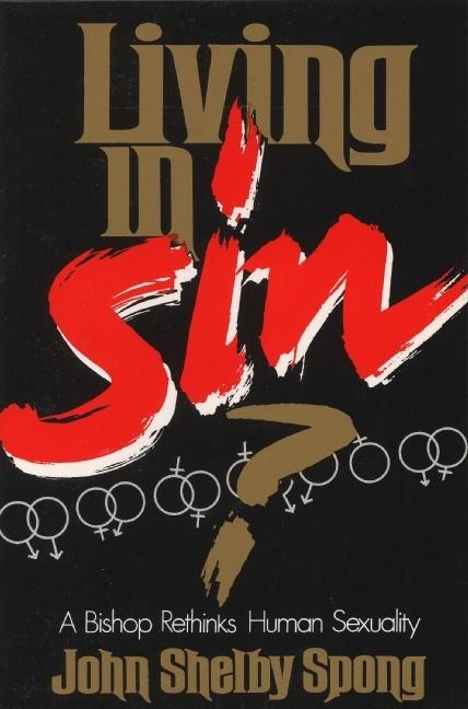Living in Sin?: A Bishop Rethinks Human Sexuality als Taschenbuch