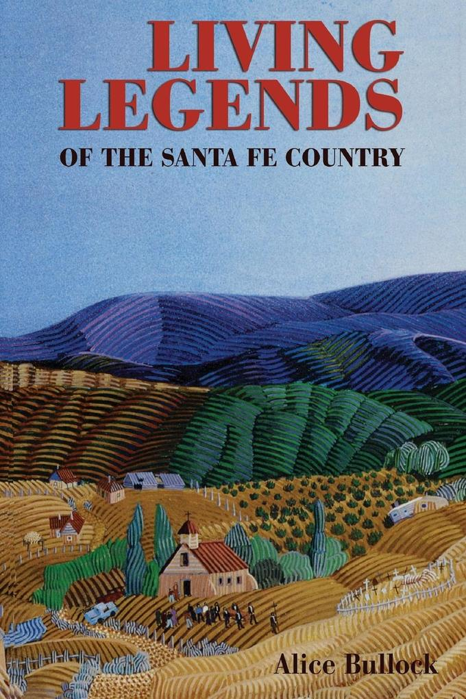 Living Legends of the Santa Fe Country als Taschenbuch