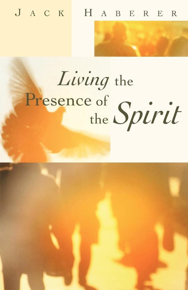 Living the Presence of the Spirit als Taschenbuch