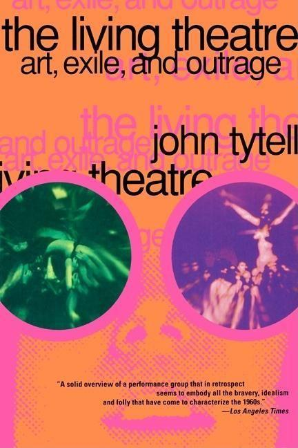 The Living Theatre: Art, Exile, and Outrage als Taschenbuch