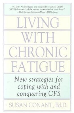 Living with Chronic Fatigue: New Strategies for Coping with and Conquering Cfs als Taschenbuch