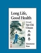 Long Life, Good Health Through T'Ai Chi Ch'uan