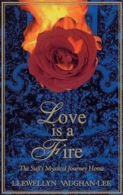 Love Is a Fire: The Sufi's Mystical Journey Home als Taschenbuch