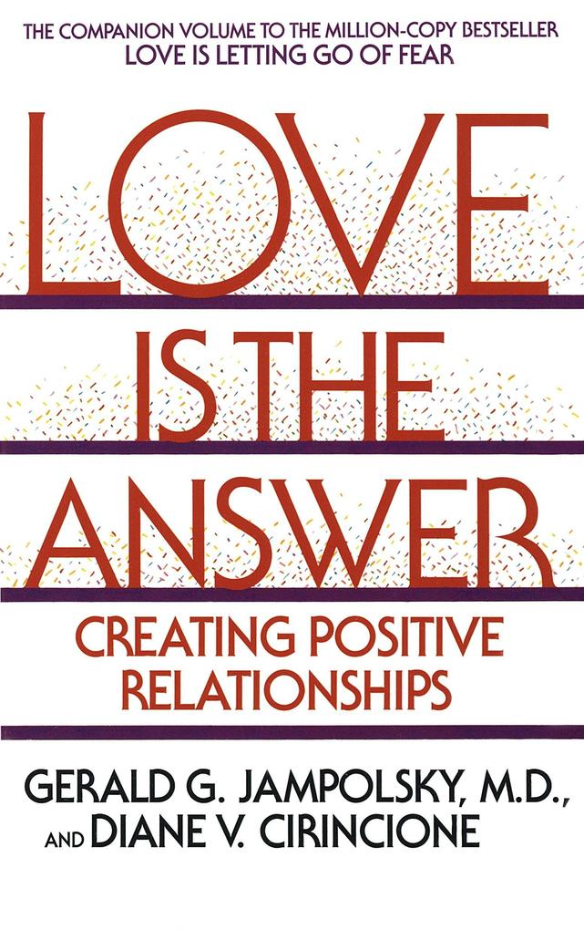 Love Is the Answer: Creating Postive Relationships als Taschenbuch