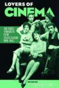Lovers of Cinema: The First American Film Avant-Garde, 1919-1945