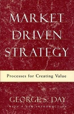 Market Driven Strategy: Processes for Creating Value als Buch (gebunden)