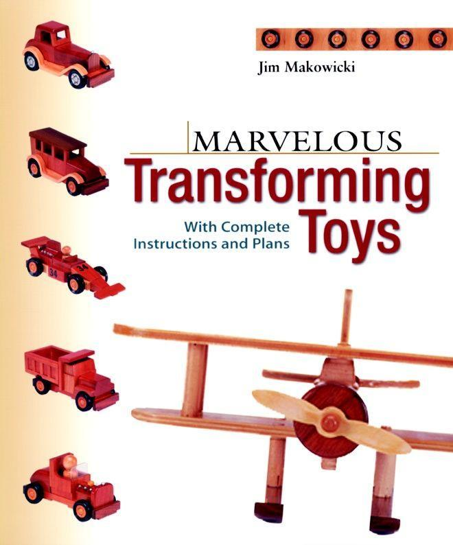 Marvelous Transforming Toys: With Complete Instructions and Plans als Taschenbuch