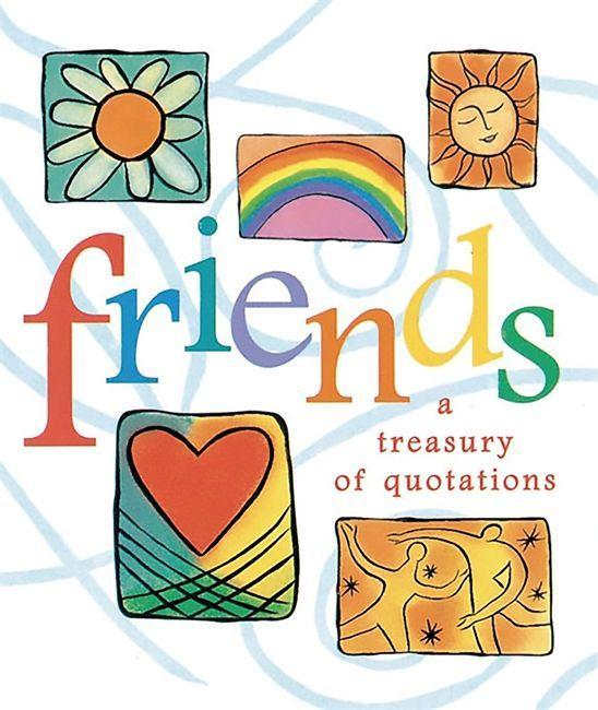 Friends: A Treasury of Quotations als Buch (gebunden)