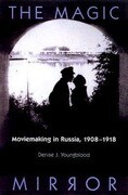 Magic Mirror: Moviemaking in Russia, 1908-1918