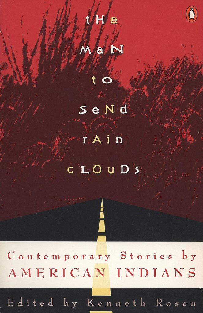 The Man to Send Rain Clouds: Contemporary Stories by American Indians als Taschenbuch