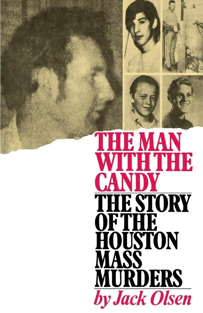 The Man with the Candy: The Story of the Houston Mass Murders als Taschenbuch