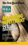 Managing Investment: 25 Keys to Profitable Capital Investment