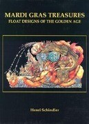 Mardi Gras Treasures-Float: Float Designs of the Golden Age
