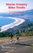 Marin County Bike Trails: Easy to Challenging Bicycle Rides for Touring and Mountain Bikes