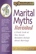 Marital Myths Revisited: A Fresh Look at Two Dozen Mistaken Beliefs about Marriage
