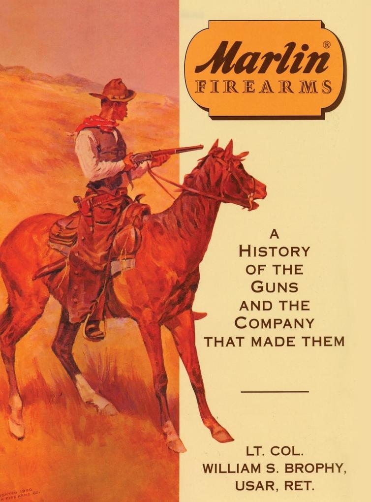Marlin Firearms: A History of the Guns and the Company That Made Them als Buch (gebunden)