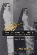 Martha Matilda Harper and the American Dream: How One Woman Changed the Face of Modern Business