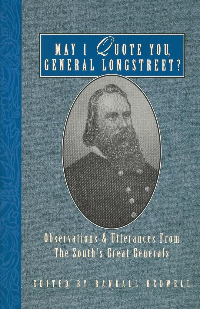 May I Quote You, General Longstreet? als Taschenbuch