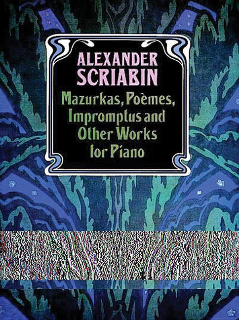 Mazurkas, Poemes, Impromptus and Other Pieces for Piano als Taschenbuch